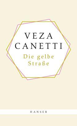 Die gelbe Straße von Canetti,  Elias, Canetti,  Veza, Goebel,  Helmut