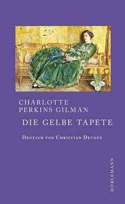 Die gelbe Tapete von Detoux,  Christian, Perkins Gilman,  Charlotte