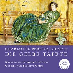 Die gelbe Tapete von Detoux,  Christian, Grist,  Felicity, Perkins Gilman,  Charlotte
