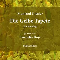 Die gelbe Tapete von Boje,  Kornelia, Giesler,  Manfred