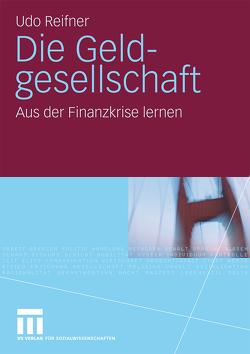 Die Geldgesellschaft von Reifner,  Udo