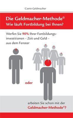 Die Geldmacher-Methode von Geldmacher,  Catrin, Schlüter,  Ralf