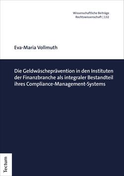 Die Geldwäscheprävention in den Instituten der Finanzbranche von Vollmuth,  Eva-Maria