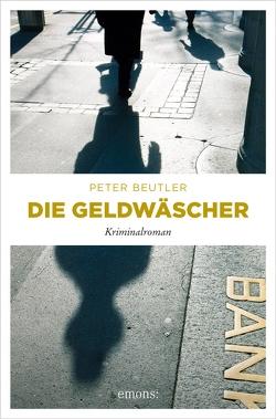 Die Geldwäscher von Beutler,  Peter