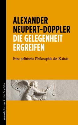 Die Gelegenheit ergreifen von Neupert-Doppler,  Alexander