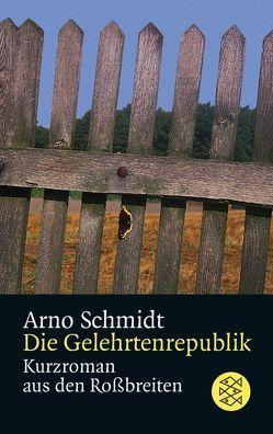 Die Gelehrtenrepublik von Schmidt,  Arno