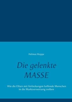 Die gelenkte Masse von Hoppe,  Helmut