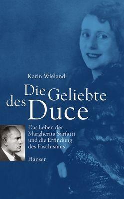 Die Geliebte des Duce von Wieland,  Karin