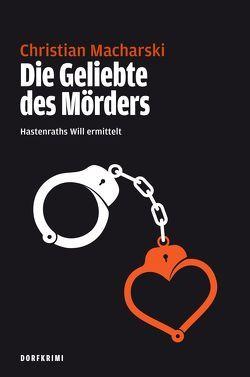 Die Geliebte des Mörders von Macharski,  Christian