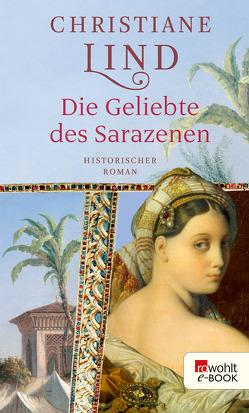 Die Geliebte des Sarazenen von Lind,  Christiane