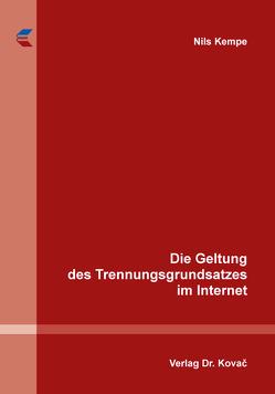 Die Geltung des Trennungsgrundsatzes im Internet von Kempe,  Nils