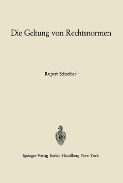 Die Geltung von Rechtsnormen von Schreiber,  Rupert