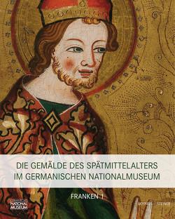 Die Gemälde des Spätmittelalters im Germanischen Nationalmuseum von Hess,  Daniel, Hirschfelder,  Dagmar, von Baum,  Katja