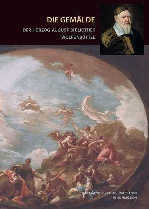 Die Gemälde der Herzog August Bibliothek Wolfenbüttel von Matthey,  Bärbel, Wenzel,  Michael
