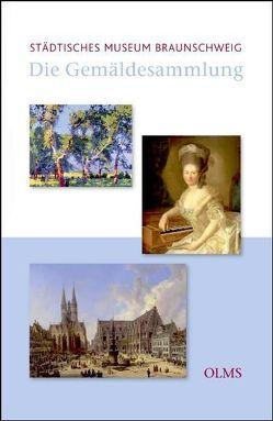 Die Gemäldesammlung des Städtischen Museums Braunschweig von Nauhaus,  Julia M.