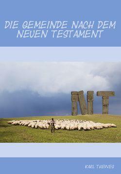 Die Gemeinde nach dem Neuen Testament von Thewes,  Karl