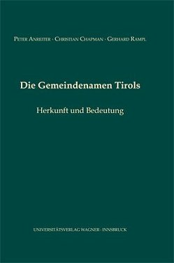 Die Gemeindenamen Tirols von Anreiter,  Peter, Chapman,  Christian, Rampl,  Gerhard