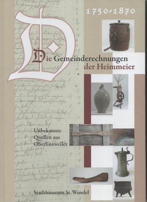 Die Gemeinderechnungen der Heimmeier 1750-1870 von Schwingel,  Heinrich