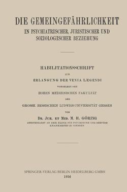 Die Gemeingefährlichkeit in Psychiatrischer, Juristischer und Soziologischer Beziehung von Goering,  Matthias Heinrich