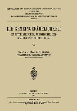 Die Gemeingefährlichkeit von Alzheimer,  A., Göring,  M. H., Lewandowsky,  M.