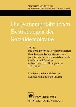 Die gemeingefährlichen Bestrebungen der Sozialdemokratie von Falk,  Beatrice, Materna,  Ingo