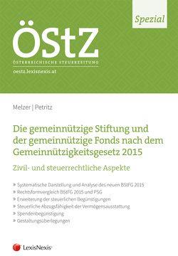 ÖStZ Spezial: Die gemeinnützige Stiftung und der gemeinnützige Fonds nach dem Gemeinnützigkeitsgesetz 2015 von Melzer,  Martin, Petritz,  Michael