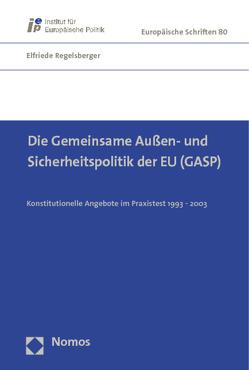 Die Gemeinsame Außen- und Sicherheitspolitik der EU (GASP) von Regelsberger,  Elfriede
