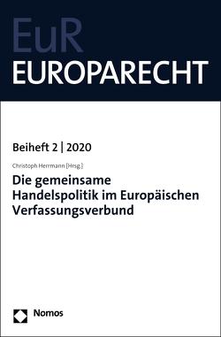 Die gemeinsame Handelspolitik im Europäischen Verfassungsverbund von Herrmann,  Christoph