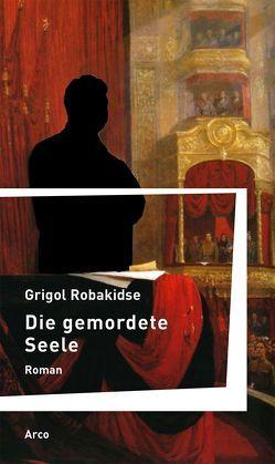 Die gemordete Seele von Kartosia,  Alexander, Robakidse,  Grigol