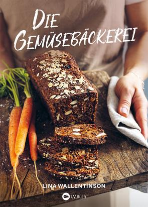 Die Gemüsebäckerei von Lina Wallentinson