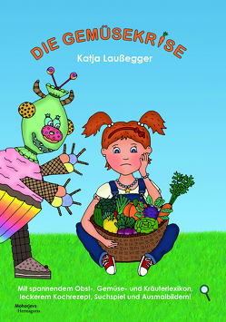 Die Gemüsekrise von Laußegger,  Katja