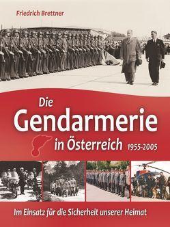 Die Gendarmerie in Österreich 1955-2005 von Brettner,  Friedrich