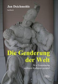 Die Genderung der Welt – Großdruck von Deichmohle,  Jan