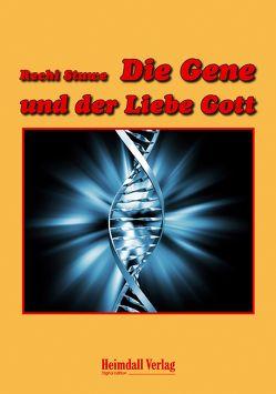 Die Gene und der Liebe Gott von Stuwe,  Rechi