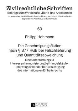 Die Genehmigungsfiktion nach § 377 HGB bei Falschlieferung und Quantitätsabweichung von Hohmann,  Philipp