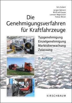 Die Genehmigungsverfahren für Kraftfahrzeuge von Bahnert,  Jürgen, Gaupp,  Winfried, Magnussen,  Lennart, Siebert,  Nils, Wexel,  Tobias