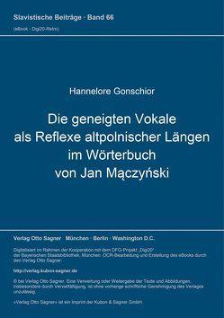Die geneigten Vokale als Reflexe altpolnischer Längen im Wörterbuch von Jan Mączyński von Gonschior,  Hannelore
