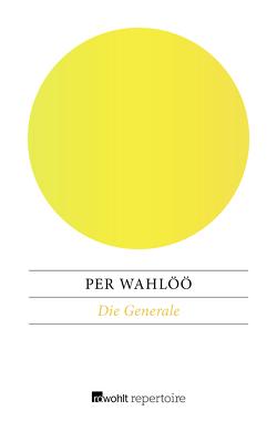 Die Generale von Schultz,  Eckehard, Wahlöö,  Per
