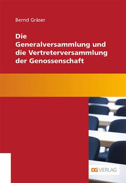 Die Generalversammlung und die Vertreterversammlung der Genossenschaft von Gräser,  Bernd