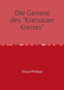 """Die Genese des """"Kreisauer Kreises"""" von Dr. Philippi,  Klaus"""