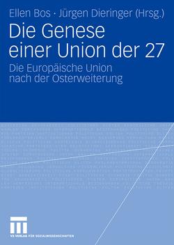 Die Genese einer Union der 27 von Bos,  Ellen, Dieringer,  Jürgen