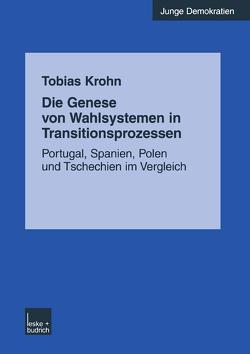 Die Genese von Wahlsystemen in Transitionsprozessen von Krohn,  Tobias