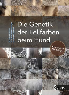 Die Genetik der Fellfarben beim Hund von Beitzinger,  Dr. Christoph, Kühnlein,  Dr. Petra, Laukner,  Dr. Anna