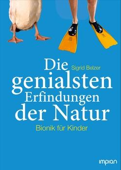 Die genialsten Erfindungen der Natur von Belzer,  Sigrid