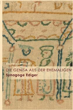 Die Genisa aus der ehemaligen Synagoge Ediger von Lehnardt,  Andreas