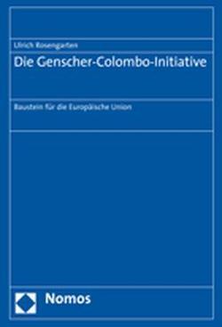 Die Genscher-Colombo-Initiative von Rosengarten,  Ulrich