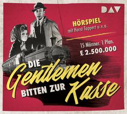 Die Gentlemen bitten zur Kasse von Ferenczy,  Sándor, Kolarz,  Henry, Lippert,  Gerhart, Schiff,  Peter, Tappert,  Horst, u.v.a.