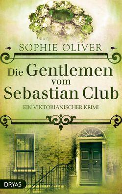 Die Gentlemen vom Sebastian Club von Oliver,  Sophie