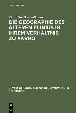 Die Geographie des älteren Plinius in ihrem Verhältnis zu Varro von Sallmann,  Klaus Günther