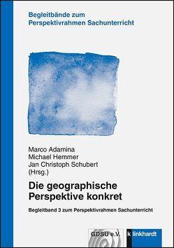 Die geographische Perspektive konkret von Adamina,  Marco, Hemmer,  Michael, Schubert,  Jan Christoph